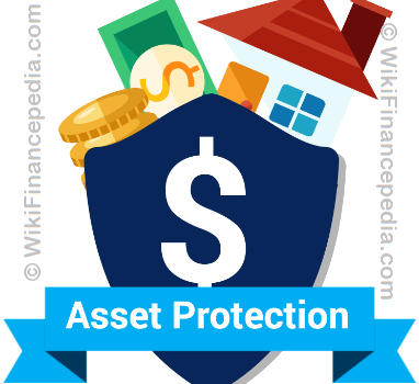 Asset Protection – Definition, Importance, Planning and Strategies for Business Owners